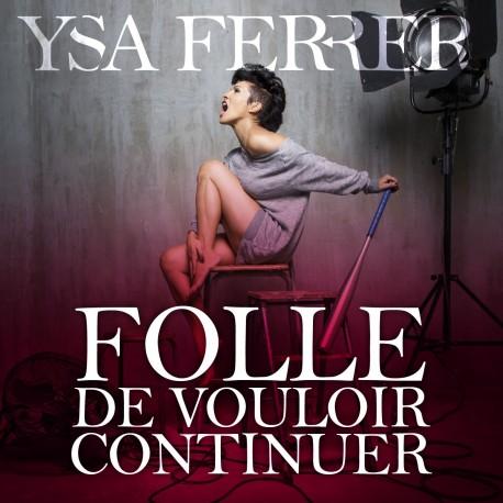 FOLLE DE VOULOIR CONTINUER (45 TOURS)