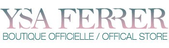 Ysa Ferrer - Boutique Officielle