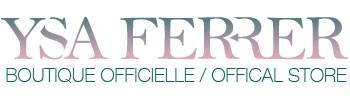 Ysa Ferrer - Boutique Officielle